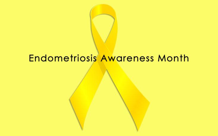 Endometriosis awareness month - March