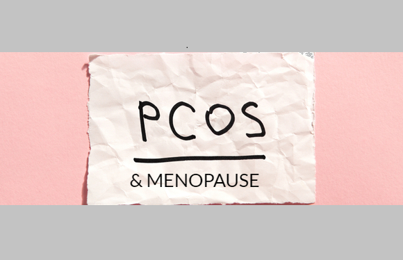 5 Things you need to know about PCOS and Menopause